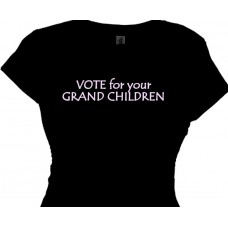 Vote For Your Grand Children - Ladies Tee Shirts